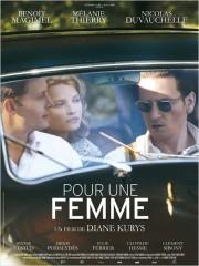 POUR UNE FEMME de Diane Kurys, mélanie thierry, benoît magimel, nicolas duvauchelle, denis podalydès, clotilde hesme, cinéma