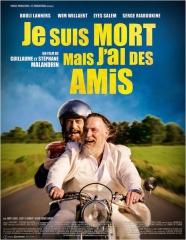 JE SUIS MORT MAIS J'AI DES AMIS de Guillaume et Stéphane Malandrin , Bouli Lanners, Wim Willaert, Lyes Salem , cinéma