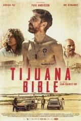 Tijuana Bible de Jean-Charles Hue , avec Paul Anderson, Adriana Paz