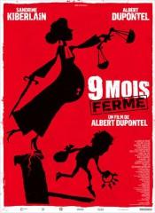 9 MOIS FERME d'Albert Dupontel , sandrine kiberlain, benoit marié, jean dujardin, cinéma